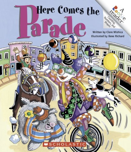 Here Comes the Parade (Rookie Reader: Counting, Numbers, and Shapes): Mishica, Clare