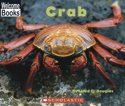 Crab (Welcome Books: Ocean Life): Douglas, Lloyd G.