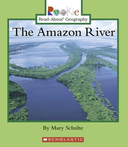 9780516250311: The Amazon River (Rookie Read-About Geography)