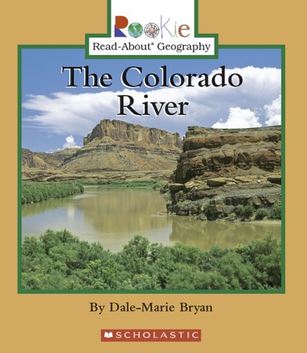9780516250335: The Colorado River (Rookie Read-About Geography)