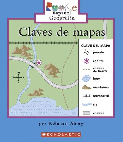 Claves de Mapas = Map Keys (Rookie Espanol) (Spanish Edition): Aberg, Rebecca
