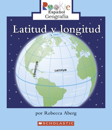 9780516250427: Latitud Y Longitud/latitude And Longitude (Rookie Espanol) (Spanish Edition)