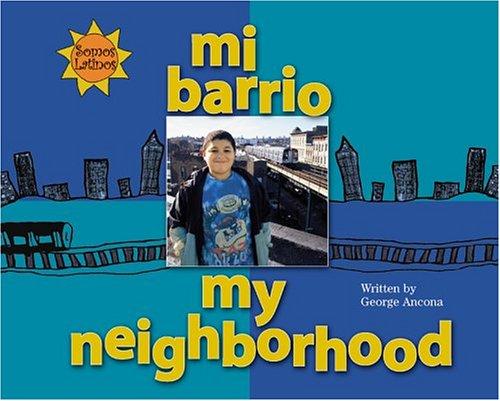 Mi Barrio/My Neighborhood (We Are Latinos) (Spanish Edition): Ancona, George, Campoy, F. ...
