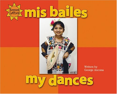 9780516250694: Mis Bailes/My Dance (We Are Latinos)