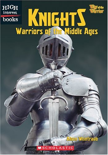 9780516250861: Knights: Warriors of the Middle Ages (High Interest Books: Way of the Warrior)