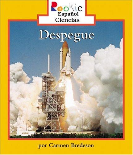 Despeque = Liftoff! (Rookie Reader Espanol Ciencias) (Spanish Edition): Bredeson, Carmen