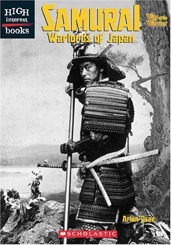 Samurai: Warlords of Japan (High Interest Books: Way of the Warrior): Arlan Dean