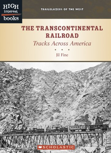 9780516251288: The Transcontinental Railroad: Tracks Across America (Trailblazers of the West, High Interest Books)