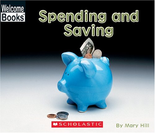 9780516251745: Spending And Saving (Welcome Books)