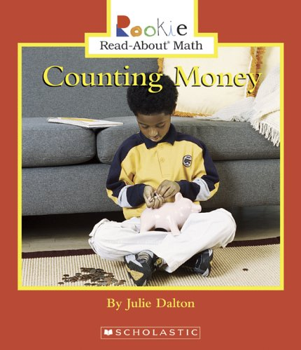 Counting Money (Rookie Read-About Math): Dalton, Julie
