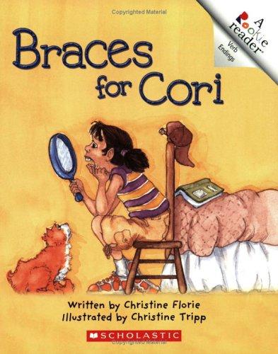 9780516252865: Braces for Cori (Rookie Reader Verb Endings)