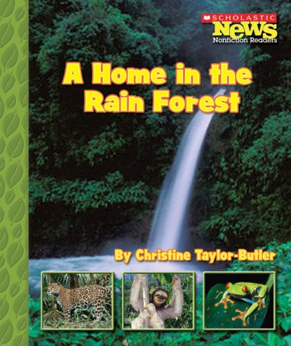 9780516253473: A Home in the Rain Forest (Scholastic News Nonfiction Readers)