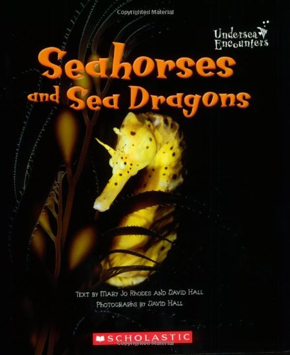 9780516253510: Seahorses And Sea Dragons (Undersea Encounters)
