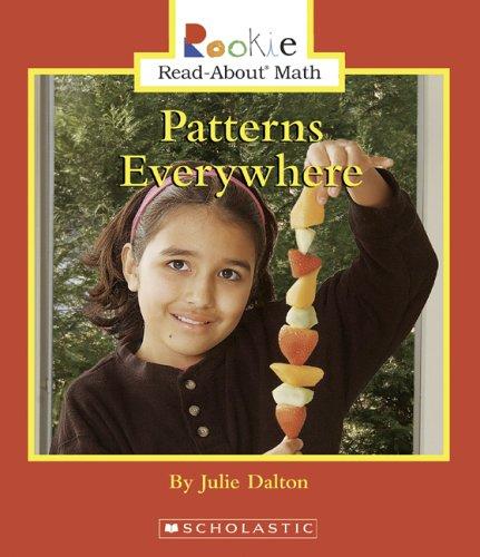 Patterns Everywhere (Rookie Read-About Math): Dalton, Julie