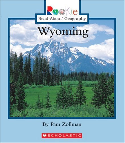 9780516253893: Wyoming (Rookie Read-About Geography)