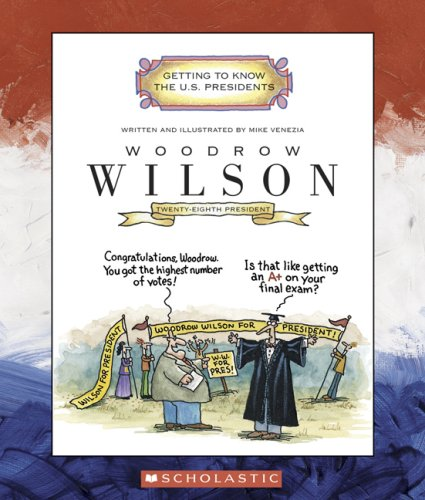 9780516254623: Woodrow Wilson: Twenty-Eighth President (Getting to Know the U.S. Presidents)