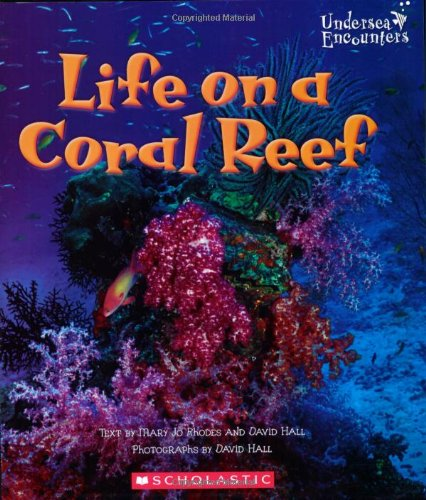 Life on a Coral Reef (Undersea Encounters)