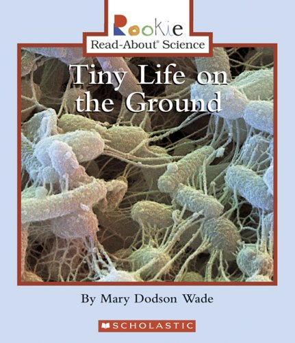 9780516254791: Tiny Life on the Ground (Rookie Read-About Science: Life Science)