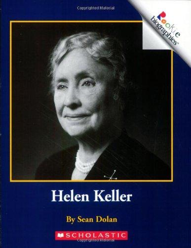 Helen Keller (Rookie Biographies): Sean J. Dolan