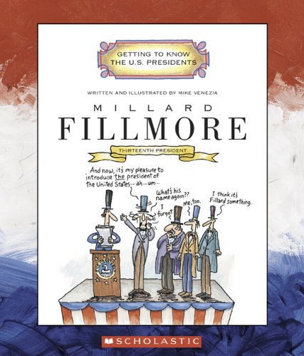 9780516254876: Millard Fillmore: Thirteenth President 1850-1853 (Getting to Know the US Presidents)