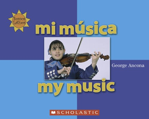 9780516254944: Mi Musica = My Music (Somos Latinos (We Are Latinos)) (Spanish Edition)