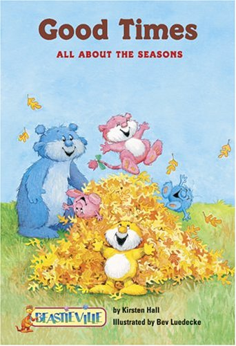 9780516255187: Good Times: All About The Seasons (Beastieville)