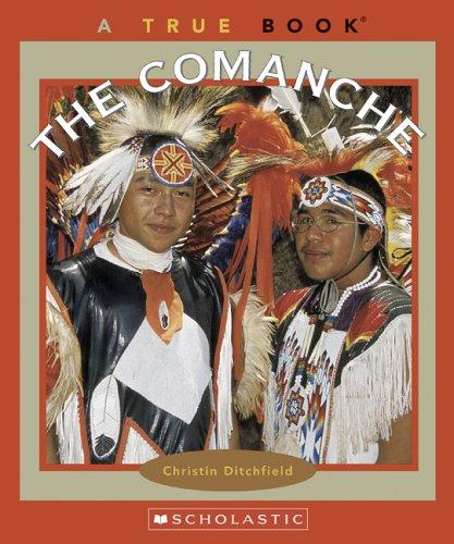 The Comanche (True Books: American Indians): Ditchfield, Christin