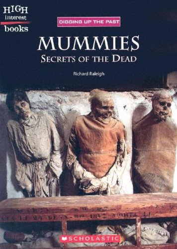 Mummies: Secrets of the Dead (High Interest Books: Digging Up the Past): Richard Raleigh