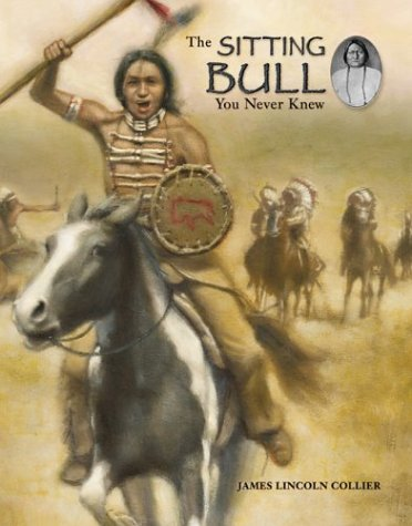 The Sitting Bull You Never Knew: Collier, James Lincoln