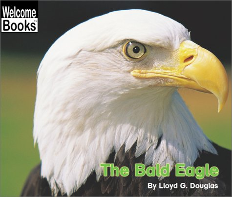 9780516258515: The Bald Eagle (Welcome Books)