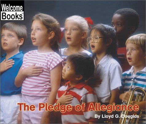 The Pledge of Allegiance (Welcome Books: American: Douglas, Lloyd G.