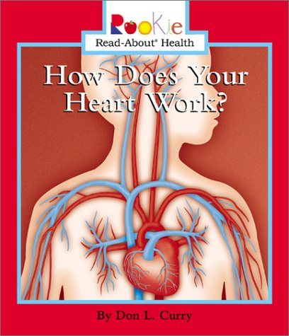 9780516258614: How Does Your Heart Work? (Rookie Read-About Health)