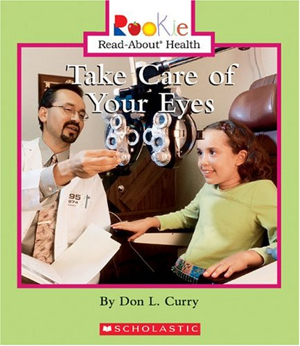 9780516258744: Take Care Of Your Eyes (Rookie Read-About Health)