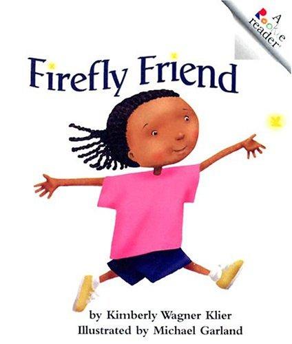 Firefly Friend (Rookie Readers): Kimberly Wagner Klier