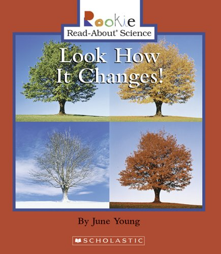Look How It Changes! (Rookie Read-About Science): Young, June