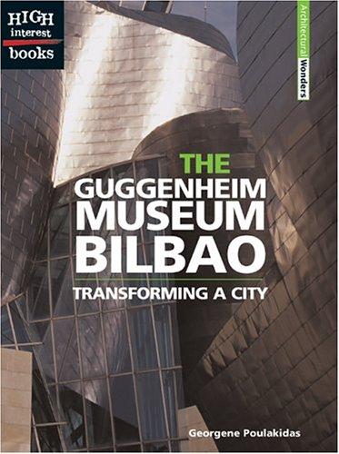 9780516259079: The Guggenheim Museum Bilbao: Transforming a City (High Interest Books: Architectural Wonders)