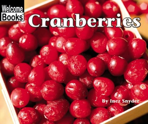9780516259123: Cranberries (Harvesttime Welcome Books) (Welcome Books: Harvesttime (Pb))