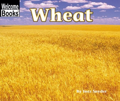 Wheat (Harvesttime Welcome Books): Snyder, Inez