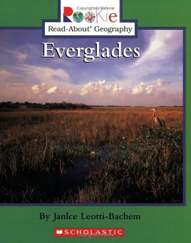Everglades (Rookie Read-About Geography): Janice Leotti-Bachem