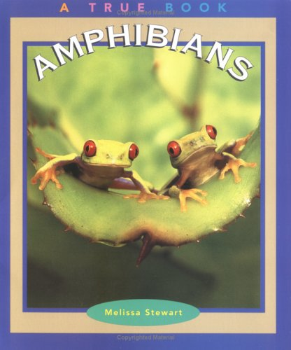 Amphibians (True Books : Animals): Melissa Stewart
