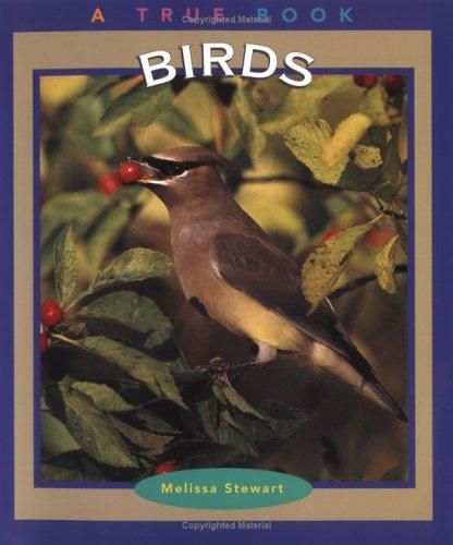Birds (True Books : Animals): Stewart, Melissa