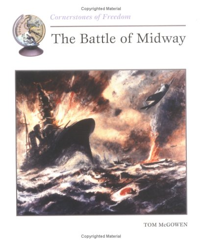 The Battle of Midway (Cornerstones of Freedom): McGowen, Tom