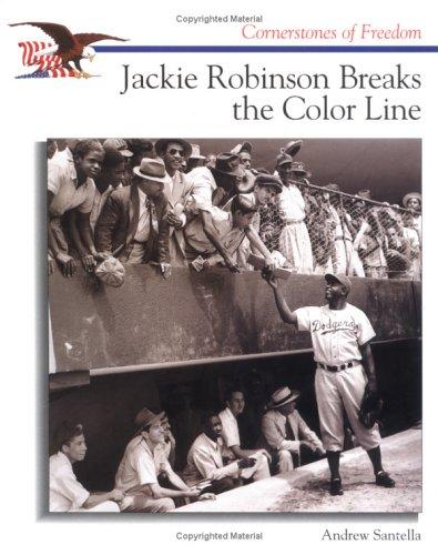 Jackie Robinson Breaks.Line (Cornerstones of Freedom): Santella, Andrew