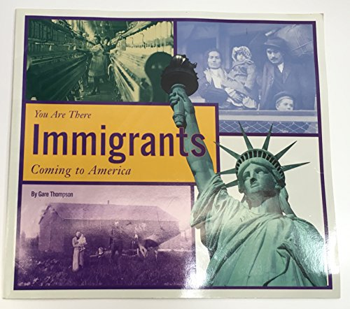 9780516260570: Immigrants: Coming to America (You Are There (Childrens Press Paperback))