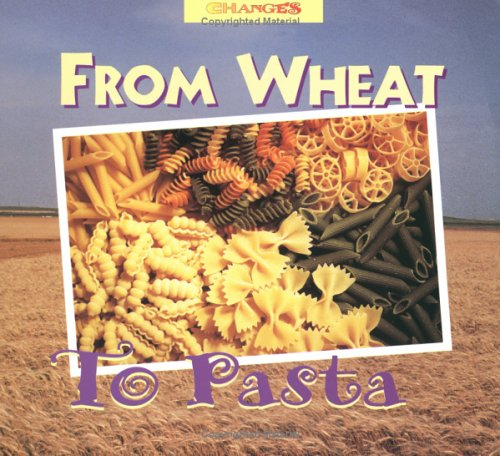9780516260693: From Wheat to Pasta (Changes)