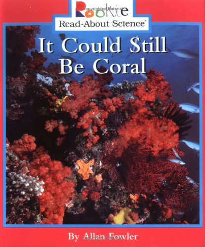 9780516260822: It Could Still Be Coral (Rookie Read-About Science Series)