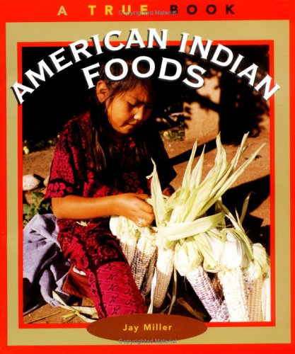 9780516260914: American Indian Foods: A True Book
