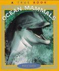 9780516261102: Ocean Mammals (True Book)