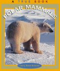 9780516261126: Polar Mammals (True Book)