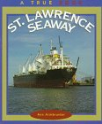 9780516261140: St. Lawrence Seaway (True Books: Geography: Great Lakes)
